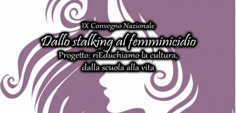 IX Convegno nazionale Dallo stalking al femminicidio