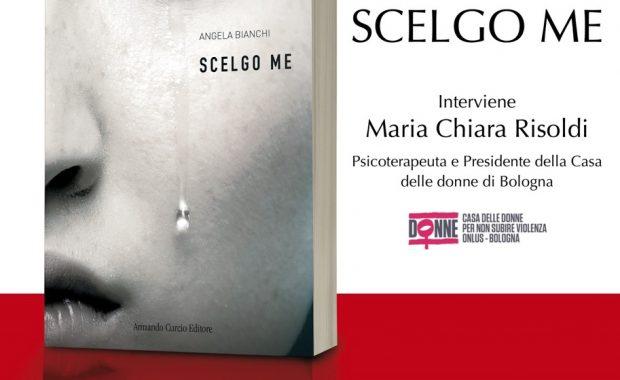 Scelgo me, presentazione di libro di Angela Bianchi
